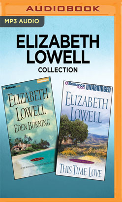 Elizabeth Lowell Collection - Eden Burning & This Time Love