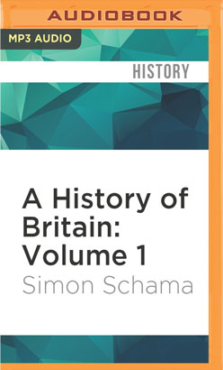 History of Britain: Volume 1, A