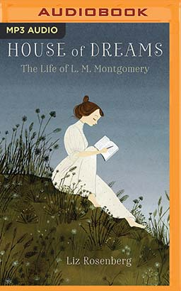 House of Dreams: The Life of L.M. Montgomery