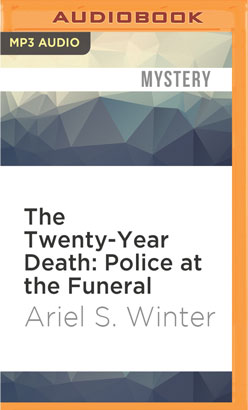 Twenty-Year Death: Police at the Funeral, The