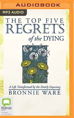 Top Five Regrets of the Dying, The