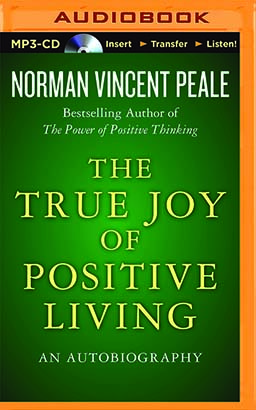 True Joy of Positive Living, The