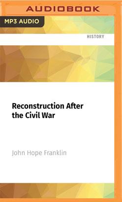 Reconstruction After the Civil War