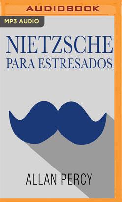 Nietzsche para estresados (Narración en Castellano)