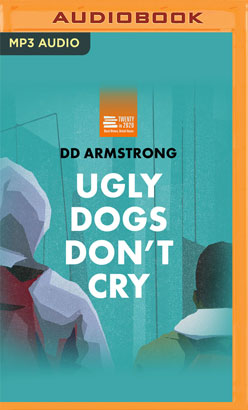 Ugly Dogs Don't Cry