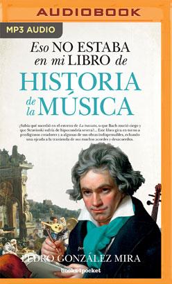 Eso no estaba en mi libro de Historia de la Música (Narración en Castellano)