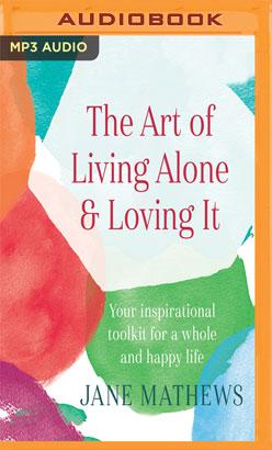 Art of Living Alone & Loving It, The