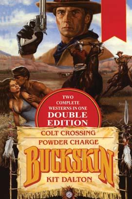 Buckskin Double: Colt Crossing/Powder Charge