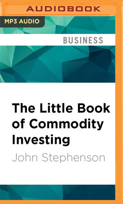 Little Book of Commodity Investing, The