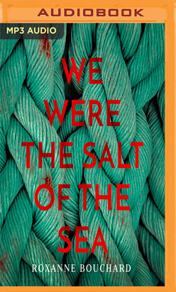 We Were the Salt of the Sea