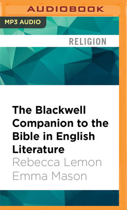 Blackwell Companion to the Bible in English Literature, The