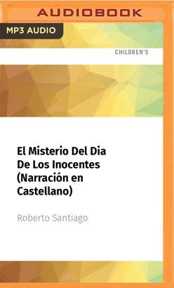 El Misterio Del Dia De Los Inocentes (Narración en Castellano)