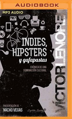 Indies, Hipsters Y Gafapastas (Narración en Castellano)