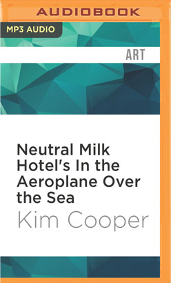 Neutral Milk Hotel's In the Aeroplane Over the Sea