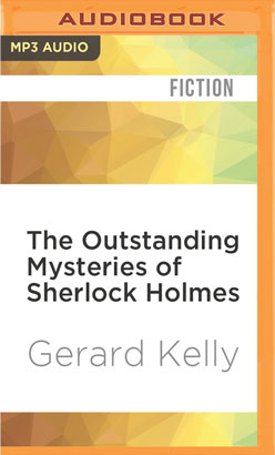 Outstanding Mysteries of Sherlock Holmes, The