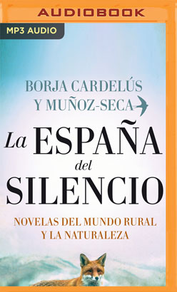 La España del silencio. Novelas del mundo rural y la naturaleza (Narración en Castellano)