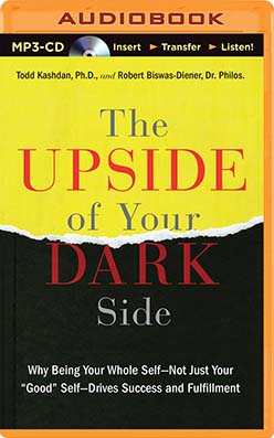 Upside of Your Dark Side, The
