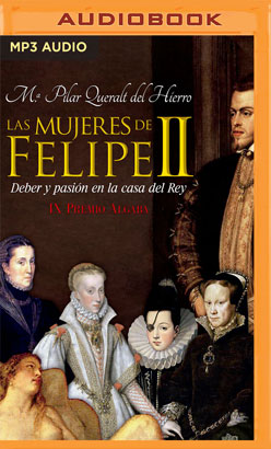 Las Mujeres De Felipe II (Narración en Castellano)
