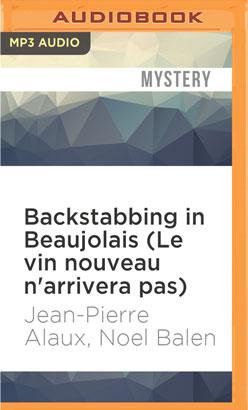 Backstabbing in Beaujolais (Le vin nouveau n'arrivera pas)