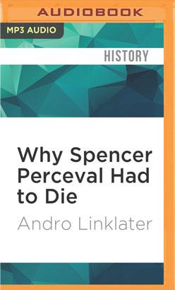 Why Spencer Perceval Had to Die