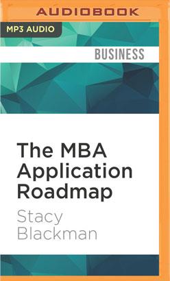 MBA Application Roadmap, The