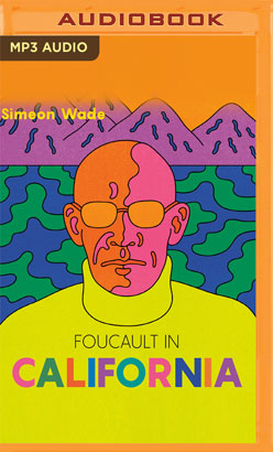 Foucault in California