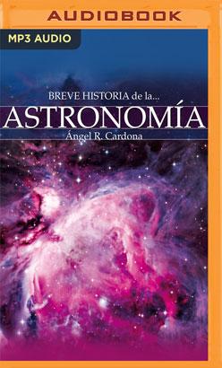 Breve historia de la astronomía (Latin American)