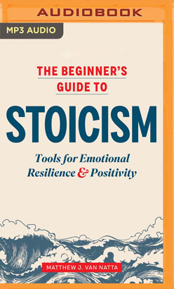 Beginner's Guide to Stoicism, The