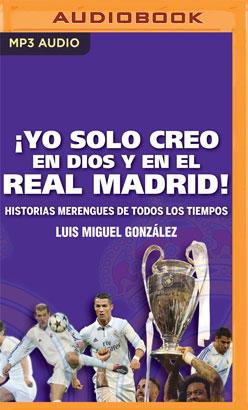 ¡Yo solo creo en Dios y en el Real Madrid! (Narración en Castellano)