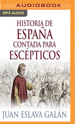 Historia de España contada para escépticos (Narración en Castellano)