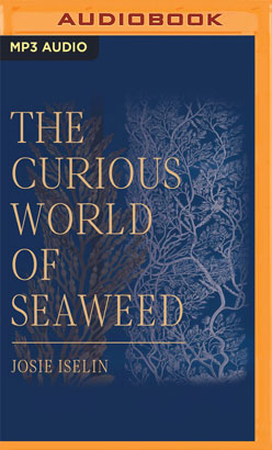 Curious World of Seaweed, The
