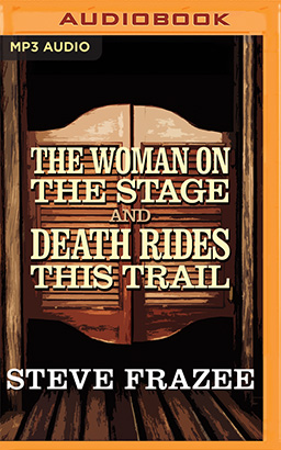 Woman on the Stage and Death Rides This Trail, The