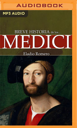 Breve historia de los Medici (Narración en Castellano)