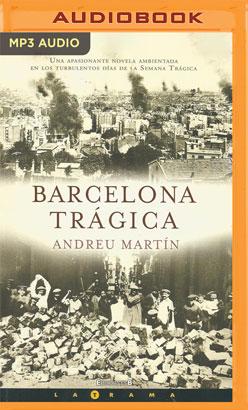 Barcelona Trágica (Narración en Castellano)