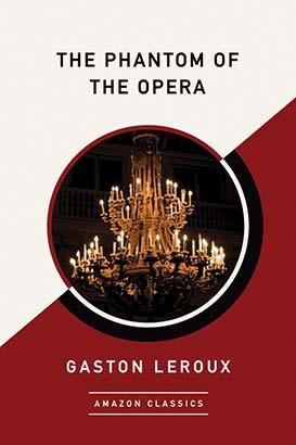 Phantom of the Opera (AmazonClassics Edition), The