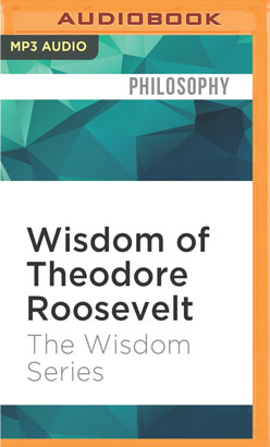 Wisdom of Theodore Roosevelt