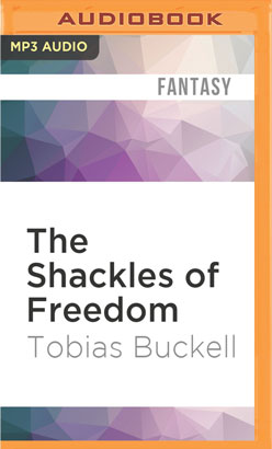 Shackles of Freedom, The