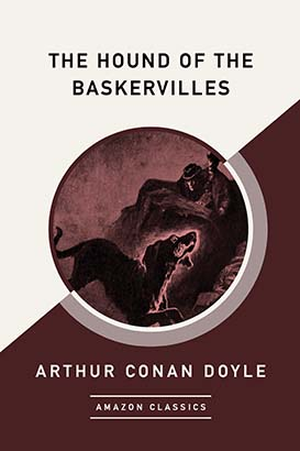 Hound of the Baskervilles (AmazonClassics Edition), The