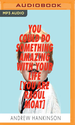 You Could Do Something Amazing with Your Life