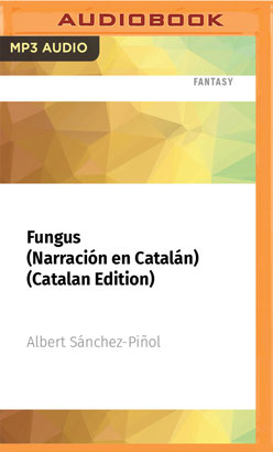 Fungus (Narración en Catalán) (Catalan Edition)
