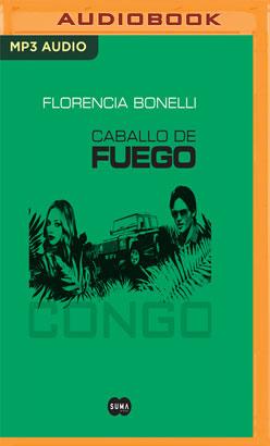 Caballo de fuego (Narración en Castellano): Congo