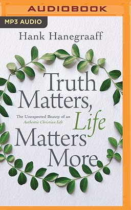 Truth Matters, Life Matters More