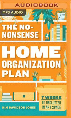 No-Nonsense Home Organization Plan, The
