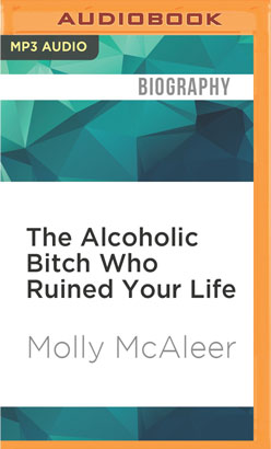 Alcoholic Bitch Who Ruined Your Life, The