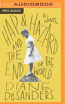 Hap and Hazard and the End of the World