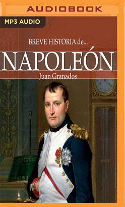 Breve historia de Napoleón (Narración en Castellano)