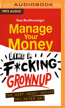 Manage Your Money Like a F*cking Grownup