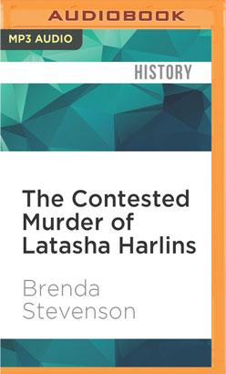 Contested Murder of Latasha Harlins, The