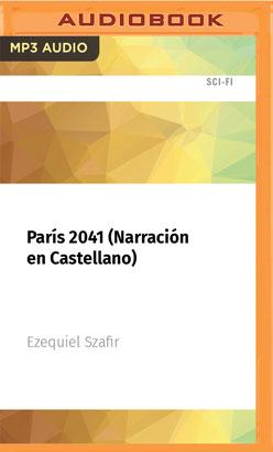 París 2041 (Narración en Castellano)