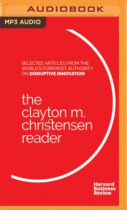 Clayton M. Christensen Reader, The